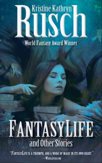 FantasyLife and Other Stories - Author Preferred Edition ekitaplar by Kristine Kathryn Rusch