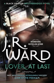 Lover at Last - Number 11 in series ebook by J. R. Ward