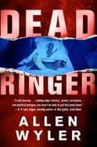 Dead Ringer ebook by Allen Wyler