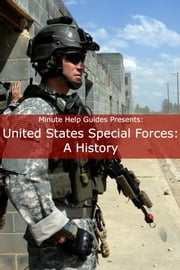 United States Special Forces - A History ebook by Minute Help Guides