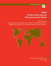 GEM: A New International Macroeconomic Model ebook by Tamim Mr. Bayoumi,Hamid Mr. Faruqee,Douglas Mr. Laxton,Philippe Mr. Karam,Alessandro Mr. Rebucci,Jaewoo Mr. Lee,Ben Mr. Hunt,Ivan Tchakarov