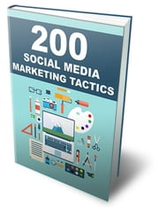 200 Social Media Marketing Tactics ebook by Anonymous
