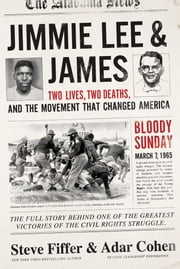 Jimmie Lee & James - Two Lives, Two Deaths, and the Movement that Changed America ebook by Steve Fiffer,Ardar Cohen