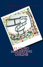 El Video Marketing Online ebook by Marcos Socorro Navarro