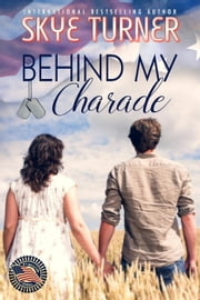 Behind My Charade - Legacy Falls Romance ebook by Skye Turner
