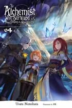 The Alchemist Who Survived Now Dreams of a Quiet City Life, Vol. 4 (light novel) eBook by Usata Nonohara, ox