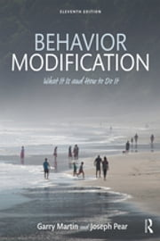 Behavior Modification - What It Is and How To Do It ebook by Garry Martin, Joseph J. Pear