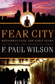 Fear City - Repairman Jack: The Early Years ebook by F. Paul Wilson