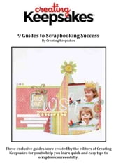 9 Guides to Scrapbooking Success ebook by Creating Keepsakes