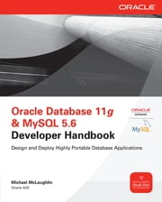 Oracle Database 11g & MySQL 5.6 Developer Handbook ebook by Michael McLaughlin