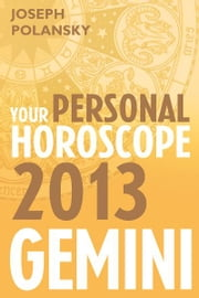 Gemini 2013: Your Personal Horoscope ebook by Joseph Polansky