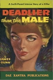 Deadlier Than The Male ebook by James Dunn