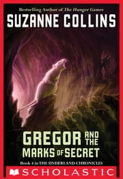 The Underland Chronicles #4: Gregor And The Marks Of Secret ebook by Suzanne Collins