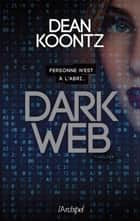 Dark Web ebook by Dean Koontz, Sebastien Danchin