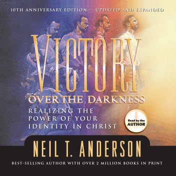Victory Over the Darkness audiobook by Neil Anderson