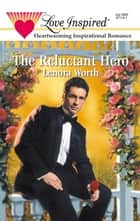 THE RELUCTANT HERO ebook by Lenora Worth