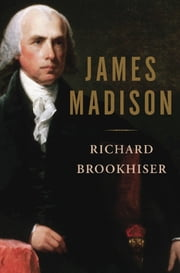 James Madison ebook by Richard Brookhiser