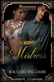 My Husband's Mistress - Renaissance Collection ebook by Racquel Williams