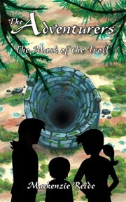 The Adventurers The Mask of the Troll ebook by Mackenzie Reide