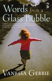 Words from a Glass Bubble ebook by Vanessa Gebbie