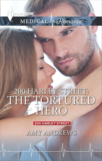 200 Harley Street: The Tortured Hero ebook by Amy Andrews