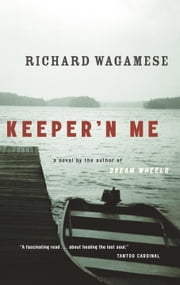 Keeper'n Me ebook by Richard Wagamese