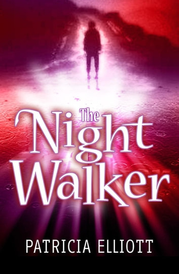 The Night Walker ebook by Patricia Elliott
