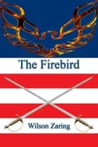 The Firebird ebook by Wilson Zaring