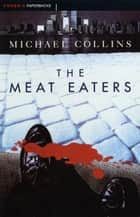 The Meat Eaters ebook by Michael Collins