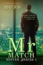 Mr. Match ebook by J.A. Huss