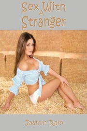 Sex With a Stranger ebook by Jasmin Rain