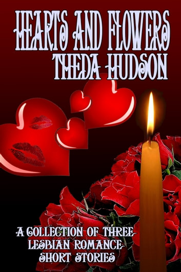 Hearts and Flowers ebook by Theda Hudson
