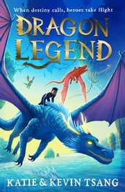 Dragon Legend ebook by Katie Tsang, Kevin Tsang