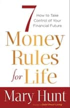 7 Money Rules for Life® ebook by Mary Hunt