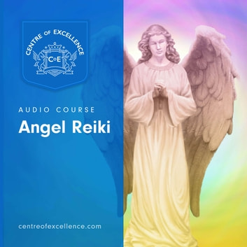 Angel Reiki audiobook by Centre of Excellence