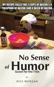 No Sense of Humor - Quest for the Title ebook by Nick Morgan