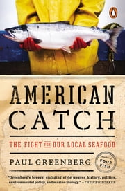 American Catch - The Fight for Our Local Seafood ebook by Paul Greenberg