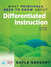 What Principals Need to Know About Differentiated Instruction ebook by Gayle Gregory