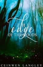 The Edge Of The Woods ebook by Ceinwen Langley