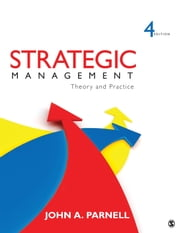 Strategic Management - Theory and Practice ebook by John A. Parnell