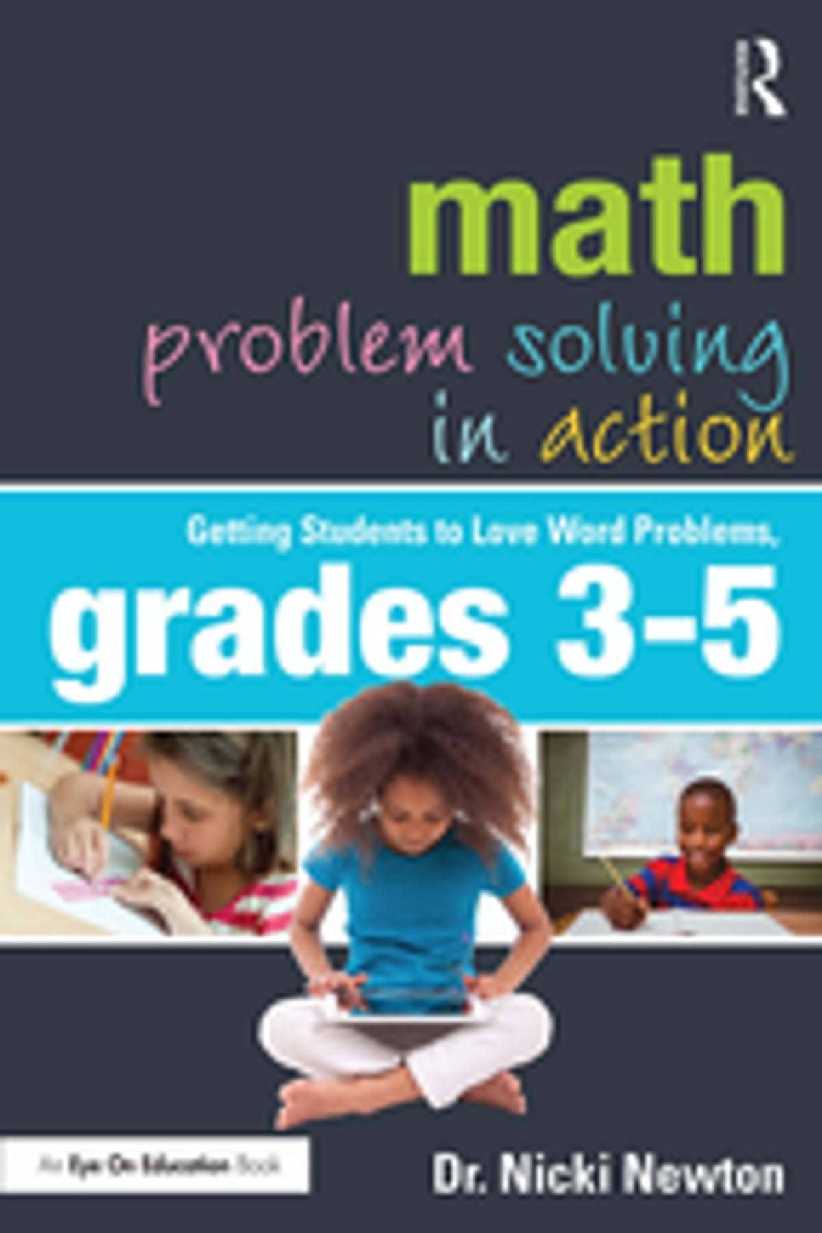 Math Problem Solving in Action eBook by Nicki Newton - 9781315465036 ...