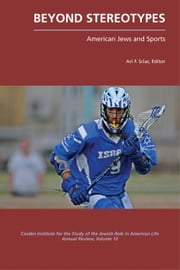 Beyond Stereotypes - American Jews and Sports ebook by Ari F. Sclar