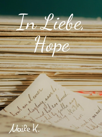 In Liebe, Hope ebook by Maike Kops