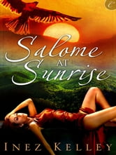 Salome at Sunrise ebook by Inez Kelley