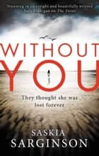 Without You ebook by Saskia Sarginson
