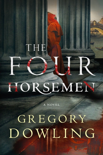The Four Horsemen - A Novel ebook by Gregory Dowling