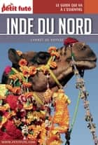 INDE DU NORD 2016 Carnet Petit Futé ebook by Dominique Auzias, Jean-Paul Labourdette