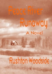 Peace River Runaway ebook by Rushton Woodside