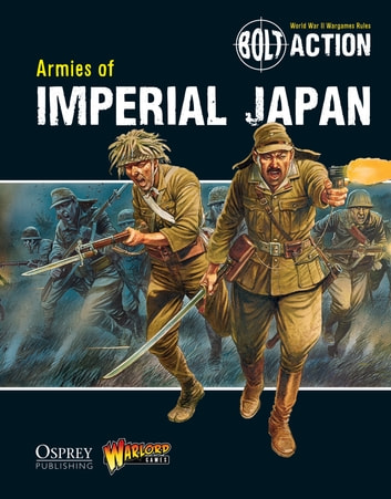 Bolt Action: Armies of Imperial Japan ebook by Agis Neugebauer,Warlord Games