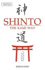 Shinto the Kami Way ebook by Sokyo Ono,William Woodard